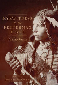 Eyewitness to the Fetterman Fight: Indian Views