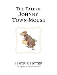 The Tale Ofjohnny Town-Mouse