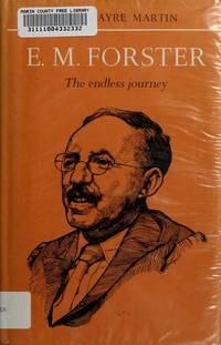 E.M. Forster: The Endless Journey (British and Irish Authors)