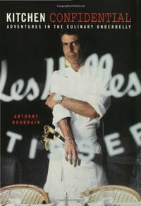 Kitchen Confidential: Adventures in the Culinary Underbelly by  Anthony Bourdain - Hardcover - from Mega Buzz Inc (SKU: Z158234082XZ1)