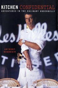 image of Kitchen Confidential: Adventures in the Culinary Underbelly