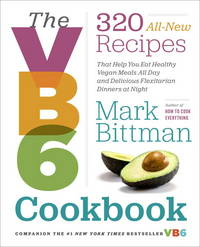 VB6 COOKBOOK : 320 ALL-NEW RECIPES THAT HELP YOU EAT HEALTHY VEGAN MEALS ALL DAY AND DELICIOUS...