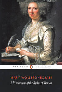 image of A Vindication of the Rights of Women: Penguin Classics