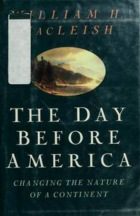 The Day Before America, Changing the Nature of a Continent