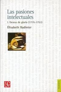 Las pasiones intelectuales, I: Deseos de gloria (1735-1751)