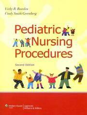 Pediatric Nursing Procedures (Bowden, Pediatric Nursing Procedures) by  Cindy S  Vicky R.; Greenberg DNSc  RN  CPNP - 2007-02-27 - from GOTbooks (SKU: SKU0781766826)