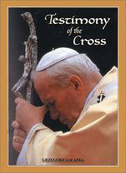 Testimony of the Cross: Meditations and Prayers of His Holiness Pope John Paul II for the...