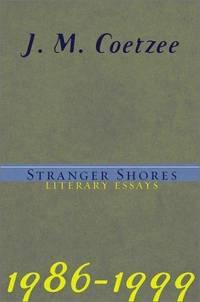 image of STRANGER SHORES. Literary Essays. 1986-1999