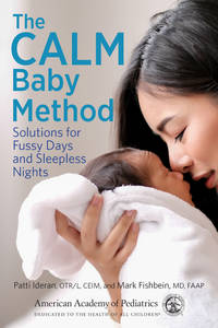 The CALM Baby Method: Solutions for Fussy Days and Sleepless Nights (PB)