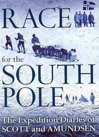Race for the South Pole. The Expedition Diaries of Scott and Amundsen (HARDBACK FIRST EDITION)