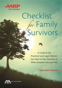 ABA/AARP Checklist for Family Survivors: A Guide to Practical and Legal Matters When Someone You Love Dies by  Sally Balch Hurme - Paperback - 2014-03-07 - from Cronus Books, LLC. (SKU: 210122018)