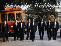 Spectacular Weddings of Texas A Collection of Texas Weddings and Love  Stories