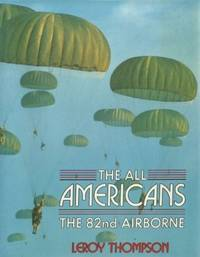 The All Americans The 82nd Airborne