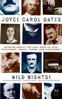 Wild Nights! Deluxe Edition: Stories About the Last Days of Poe, Dickinson, Twain, James, and...