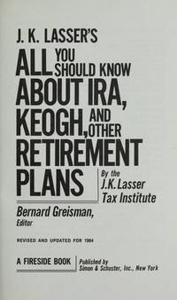 J.k. Lassiter's All You Should Know About Ira, Keogh and Other Retirement Plans