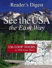 See the USA the Easy Way: 136 Loop Tours to 1200 Great Places (Reader's Digest).