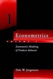 Econometrics Volume 1: Econometric Modeling of Producer Behavior