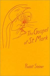 Gospel of St. Mark: A Cycle of Ten Lectures by Rudolf Steiner - Hardcover - 1986-06 - from Ergodebooks (SKU: SONG0880100826)