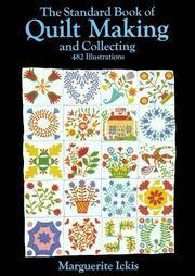 The Standard Book Of Quilt Making and Collecting