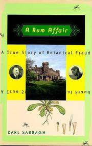 A Rum Affair: A True Story of Botanical Fraud by  Karl Sabbagh - 1st printing,2000 - from Gail Kennon Book-Comber and Biblio.com