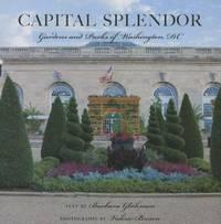 Capital Splendor : Gardens and Parks of Washington D.C.