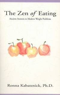 The Zen of Eating: Ancient Answers to Modern Weight Problems