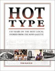 Hot Type: 150 Years of the Best Local Stories from the News-Gazette (Illinois)