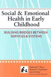 SOCIAL & EMOTIONAL HEALTH IN EARLY CHILDHOOD Building Bridges between  Services & Systems (Sccmh) by  Deborah &  Roxane Kaufmann M. A.  &  The Late Jane Knitzer Ed. D.  &  Elizabeth Stroul M. Ed.  &  Robert Friedman Ph. D Perry Ph. D. - Paperback - 2007 - from Neil Shillington: Bookdealer & Booksearch and Biblio.co.uk