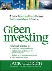 Green Investing: A Guide to Making Money through Environment Friendly Stocks by Jack Uldrich