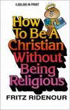 image of How to Be a Christian Without Being Religious (Bible Commentary for Layman)