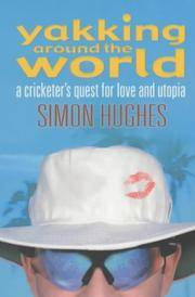 Yakking Around The World. A Cricketer's Quest for Love and Utopia