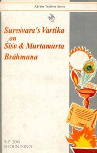 Suresvara's Vartika on Sisu and Murtamurta Brahmana