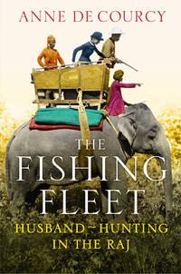 The Fishing Fleet: Husband Hunting in the Raj
