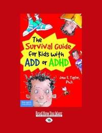 The Survival Guide for Kids With Add or ADHD: Easyread Large Edition