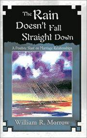 The Rain Doesn't Fall Straight Down. A positive slant on marriage relationships