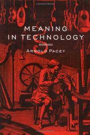MEANING IN TECHNOLOGY by  Arnold Pacey - Hardcover - 1999 - from PASCALE'S BOOKS (SKU: 007869)
