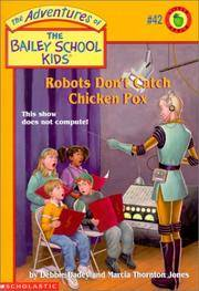 Robots Don't Catch Chicken Pox (Bailey School Kids #42)