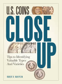 U.S. Coins Close Up: Tips to Identifying Valuable Types and Varieties