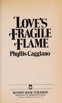 Love's Fragile Flame by  Phyllis Caggiano - Paperback - First printing - 4-03 - from Ynot Books (SKU: 899)