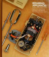Repairing Appliances (Home repair and improvement) by Time-Life Books - Hardcover - January 1982 - from The Published Page and Biblio.com