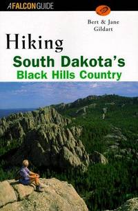 A Falcon Guide Hiking the Black Hills Country: A Guide to More than 50 Hikes in South Dakota and Wyoming