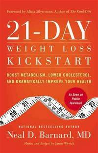 21-Day Weight Loss Kickstart: Boost Metabolism, Lower Cholesterol, and Dramatically Improve Your...