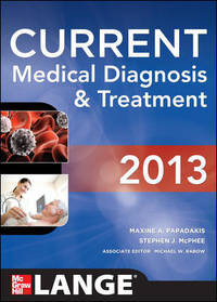 CURRENT Medical Diagnosis and Treatment 2013 (Current Medical Diagnosis & Treatm