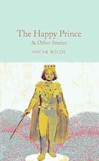 image of The Happy Prince and Other Stories (Macmillan Collector's Library)