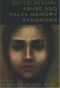 Child Sexual Abuse and False Memory Syndrome