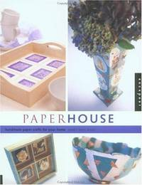 Paper House: Handmade Paper Crafts for Your Home