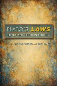 Plato's Laws : force and truth in Politics