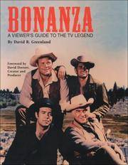 Bonanza: a Viewer's Guide to the TV Legend by David R. Greenland; foreword by David Dortort - 1997