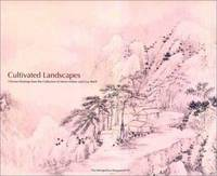 Cultivated Landscapes: Reflections of Nature in Chinese Painting with Selections from the Collection of Marie-Helene and Guy Weill by Maxwell K. Hearn - Hardcover - 2002-09-01 - from Ergodebooks (SKU: SONG0300097824)