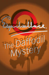 The Daffodil Mystery by  Edgar Wallace - Paperback - from Mediaoutletdeal1 and Biblio.com